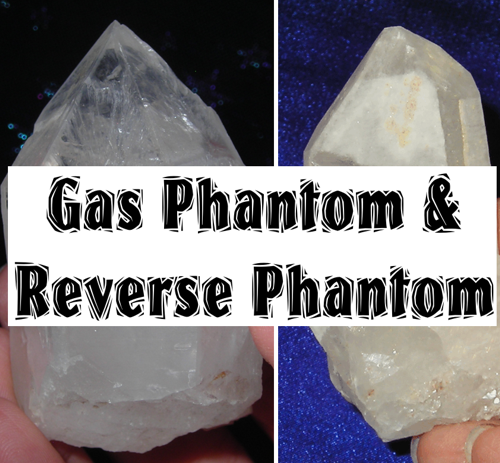 gas phantoms and reverse phantoms  or snow quartz