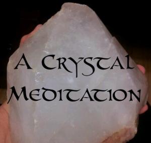 a crystal meditation