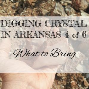 DIGGING QUARTZ CRYSTAL IN ARKANSAS 4 of 6: What To Bring - Crystal Genn