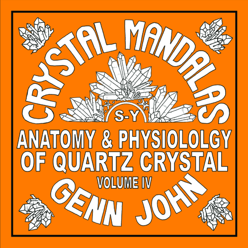 Crystal Mandalas: Anatomy and Physiology of Quartz Crystals, Volume 3 by Genn John a coloring book